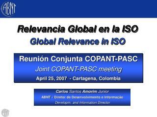 Reunión Conjunta COPANT-PASC Joint COPANT-PASC meeting April 25, 2007  - Cartagena, Colombia