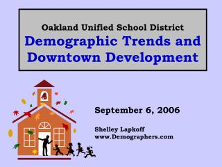 Oakland Unified School District Demographic Trends and Downtown Development