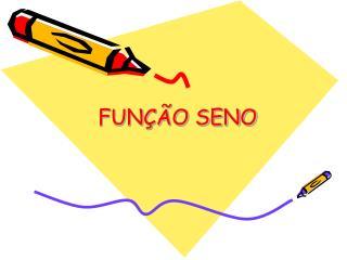 FUNÇÃO SENO