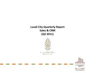 Lusail City Quarterly Report Sales & CRM  (Q2 2011)