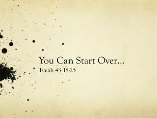 You Can Start Over …