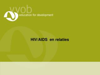 HIV/AIDS  en relaties