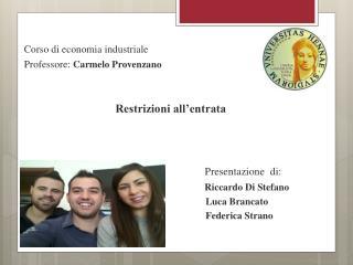 Corso di economia industriale Professore:  Carmelo Provenzano