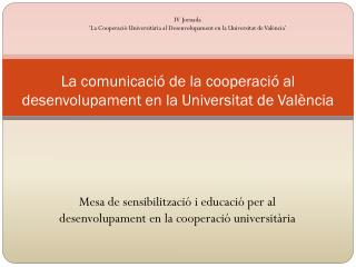 La  comunicació  de la  cooperació  al  desenvolupament  en la  Universitat  de  València