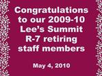 Congratulations  to our 2009-10 Lee s Summit  R-7 retiring  staff members