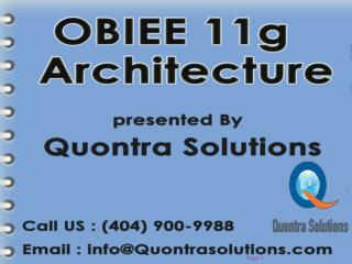 OBIEE 11g Architecture PPT Presented By Quontra Solutions