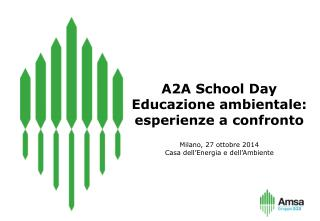 A2A School Day Educazione ambientale: esperienze a confronto