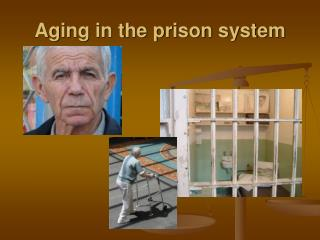 Aging in the prison system