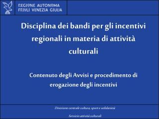 Disciplina dei bandi per gli incentivi regionali in materia di attività culturali