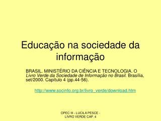 Educação na sociedade da informação