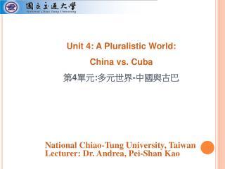 National Chiao-Tung University, Taiwan Lecturer: Dr. Andrea, Pei-Shan Kao