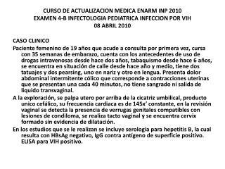 CURSO DE ACTUALIZACION MEDICA ENARM INP 2010 EXAMEN 4-B INFECTOLOGIA PEDIATRICA INFECCION POR VIH