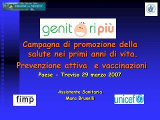 Campagna di promozione della salute nei primi anni di vita.   Prevenzione attiva  e vaccinazioni