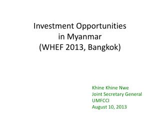 Investment  Opportunities in Myanmar (WHEF 2013, Bangkok)