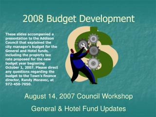 August 14, 2007 Council Workshop General & Hotel Fund Updates