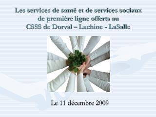 Les services de sant  et de services sociaux de premi re ligne offerts au  CSSS de Dorval   Lachine - LaSalle