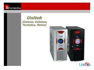 Unitek  (Caixas, Colunas, Teclados, Ratos)