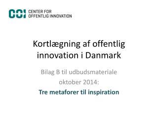 Kortl�gning af offentlig innovation i Danmark