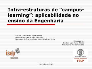 """Infra-estruturas de """"campus-learning"""": aplicabilidade no ensino da Engenharia"""