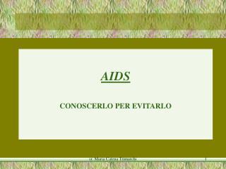 AIDS CONOSCERLO PER EVITARLO