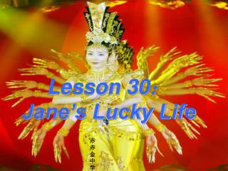 Lesson 30 : Jane's Lucky Life