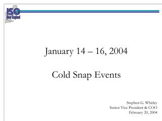 January 14 – 16, 2004  Cold Snap Events