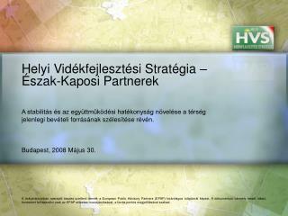 Helyi Vid�kfejleszt�si Strat�gia � �szak-Kaposi Partnerek