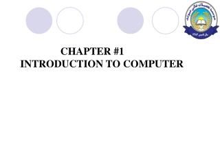 CHAPTER #1 INTRODUCTION TO COMPUTER