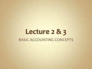Lecture 2 & 3