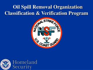 Oil Spill Removal Organization Classification  Verification Program