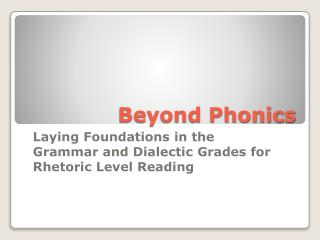 Beyond Phonics