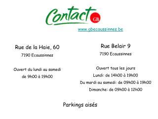 Rue de la Haie, 60 7190 Ecaussinnes  Ouvert du lundi au samedi de 9h00 à 19h00
