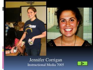 Jennifer Corrigan Instructional Media 7005