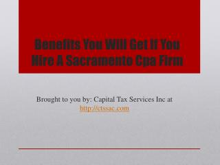 Benefits You Will Get If You Hire A Sacramento Cpa Firm