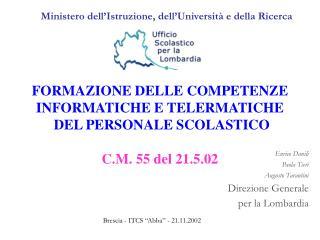 FORMAZIONE DELLE COMPETENZE INFORMATICHE E TELERMATICHE  DEL PERSONALE SCOLASTICO