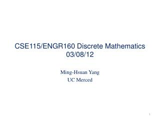 CSE115/ENGR160 Discrete Mathematics 03/08/12