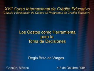 Regla Brito de Vargas Canc�n, M�xico    4-8 de Octubre 2004