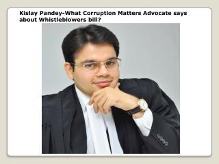 Kislay Pandey-What Corruption Matters Advocate
