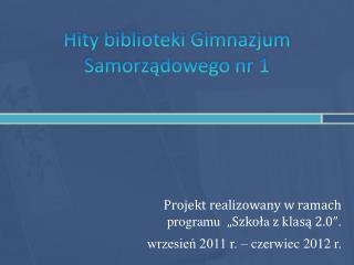 Hity biblioteki Gimnazjum Samorządowego nr 1