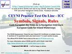CEVNI Practice Test On Line - ICC Symbols, Signals, Rules Code Europ en des Voies de la Navigation Int rieure European C