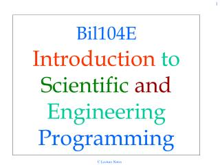 Bil104E  Introduction to Scientific and Engineering Programming