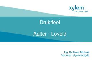 Drukriool Aalter - Loveld