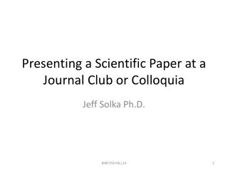 Presenting a Scientific Paper at a Journal Club or Colloquia