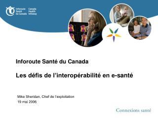 Inforoute Santé du Canada Les défis de l'interopérabilité en e-santé