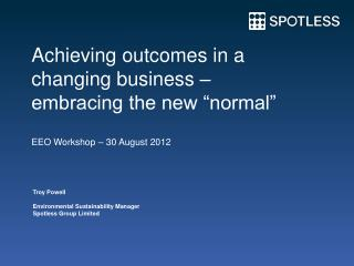 Achieving outcomes in a changing business �  embracing the new �normal�