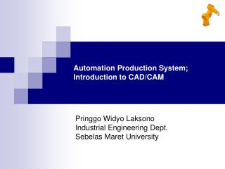 Automation Production System; Introduction to CAD/CAM