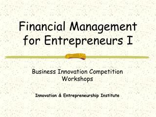 Financial Management for Entrepreneurs I
