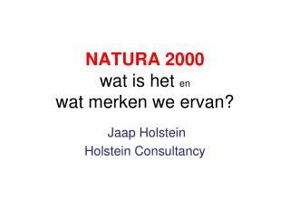NATURA 2000 wat is het  en  wat merken we ervan?