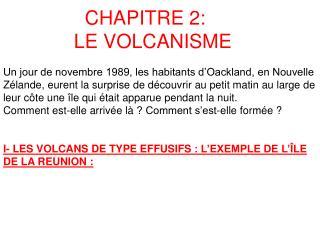 I- LES VOLCANS DE TYPE EFFUSIFS: L'EXEMPLE DE L'ÎLE DE LA REUNION: