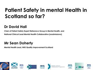 Dr David Hall Chair of Patient Safety Expert Reference Group in Mental Health, and  National Clinical Lead Mental Health
